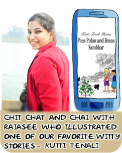 Chit Chat and Chai with Rajasee who illustrated one of our favorite witty stories – Kutti Tenali